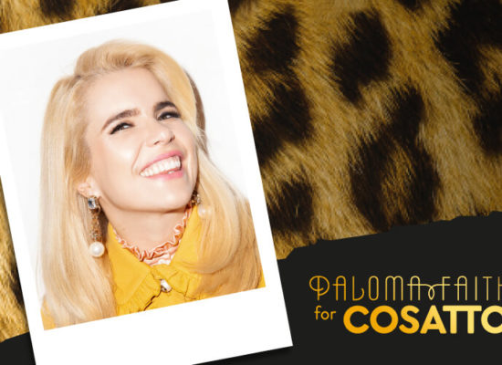 INDUSTRY NEWS: PALOMA FAITH COLABS WITH COSATTO